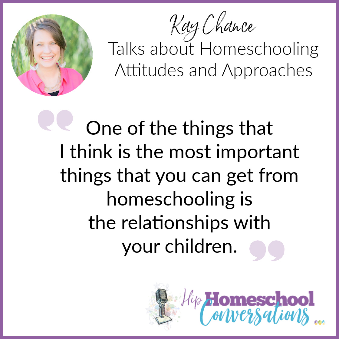 Kay addresses topics ranging from thoughts on choosing curriculum, how she and her family learned to move more slowly when necessary, and how she wishes she had known the importance of having more fun while educating at home.