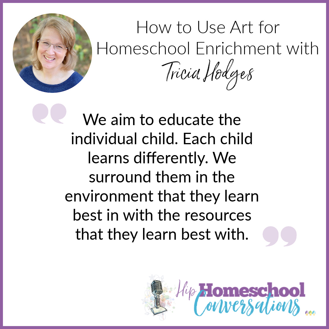 Join us as Tricia discusses how finding subjects that all of your students can do together can be challenging, but art is one way to bring everyone together to create homeschooling memories that you will cherish.